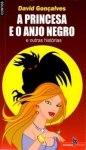 A princesa e o anjo negro e outras histórias
